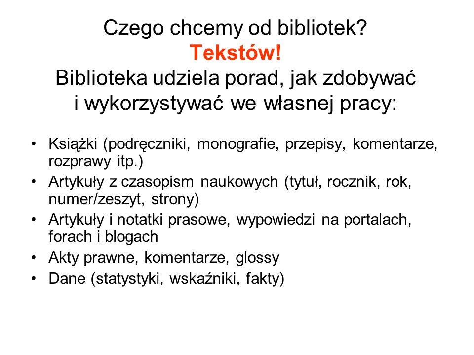 Czego chcemy od bibliotek. Tekstów