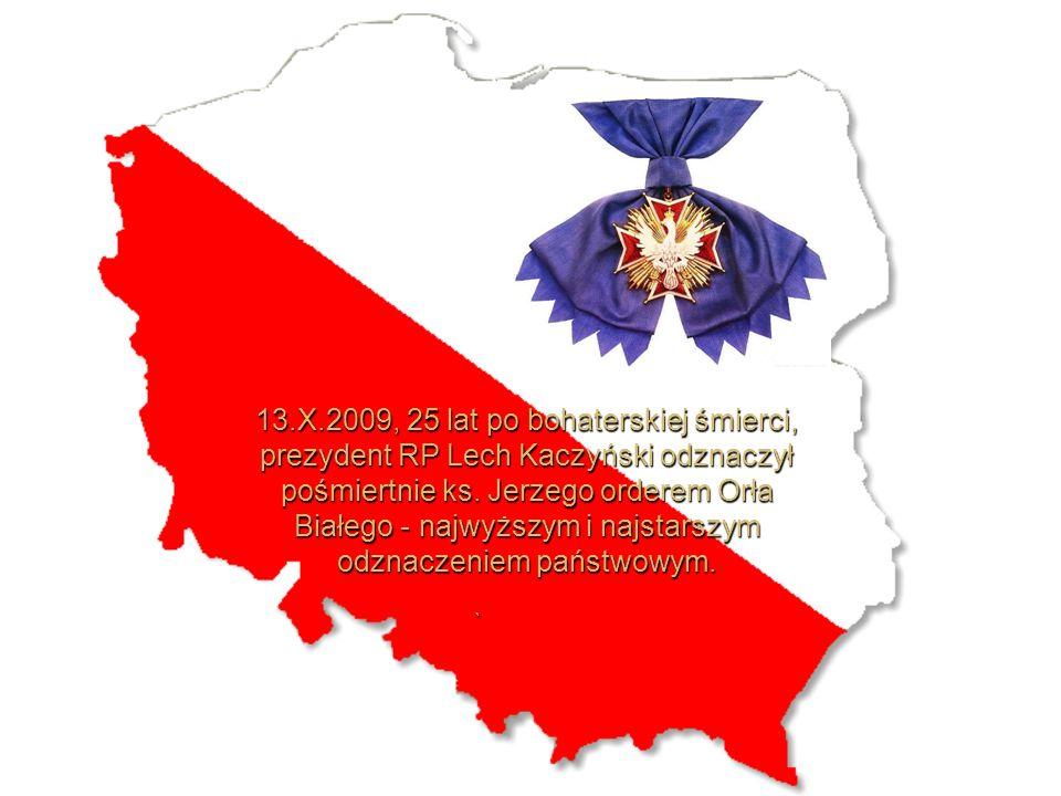 13.X.2009, 25 lat po bohaterskiej śmierci, prezydent RP Lech Kaczyński odznaczył pośmiertnie ks.