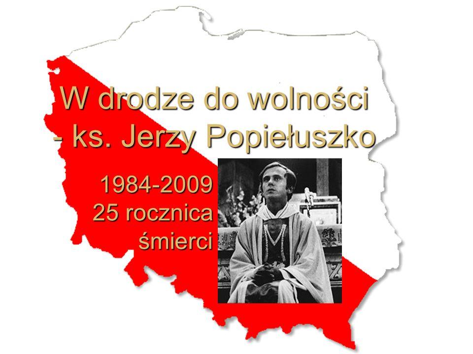 W drodze do wolności - ks. Jerzy Popiełuszko