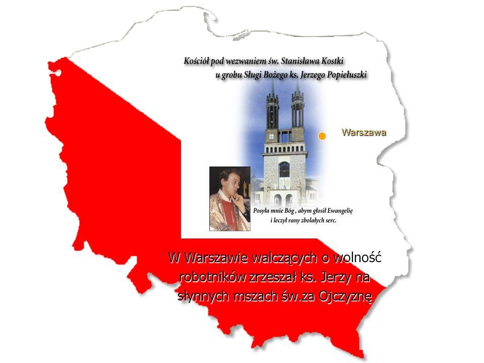 W Warszawie walczących o wolność robotników zrzeszał ks. Jerzy na