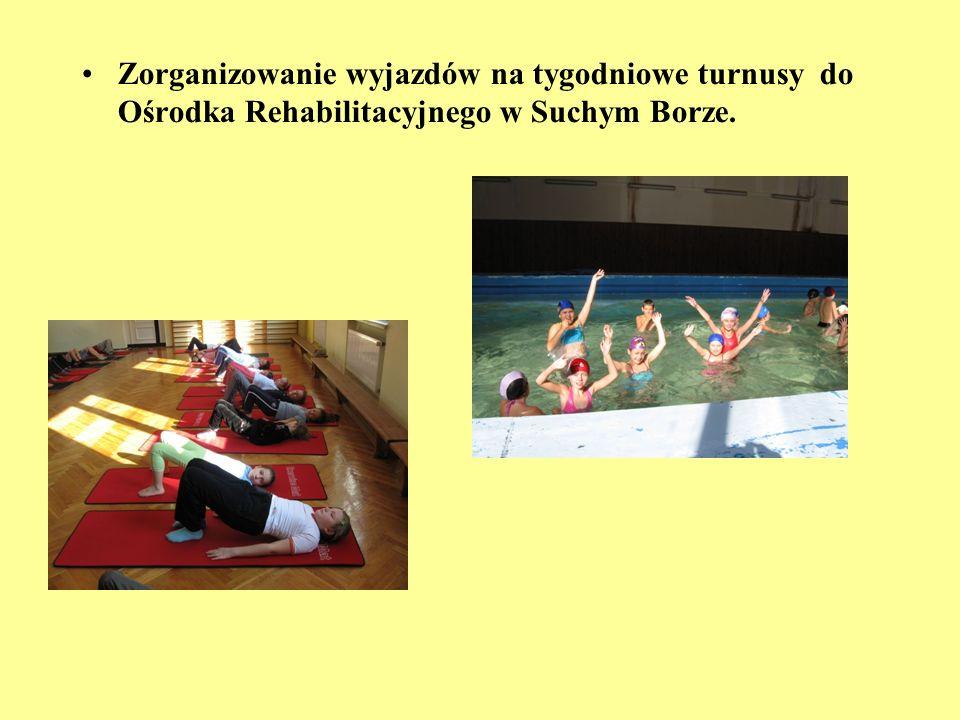 Zorganizowanie wyjazdów na tygodniowe turnusy do Ośrodka Rehabilitacyjnego w Suchym Borze.