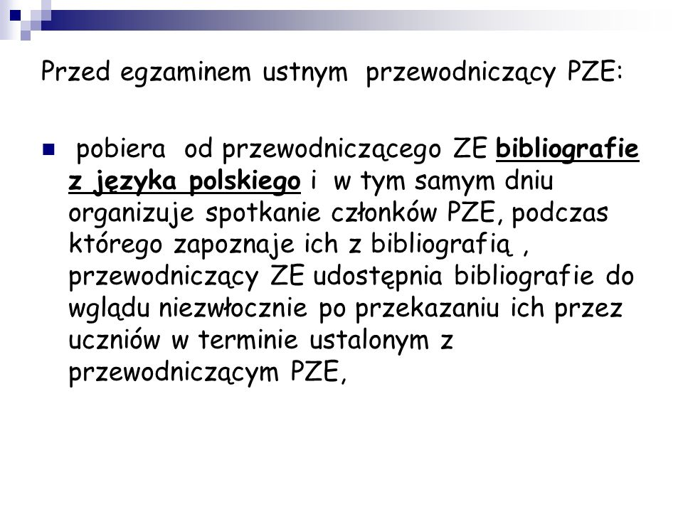 Przed egzaminem ustnym przewodniczący PZE:
