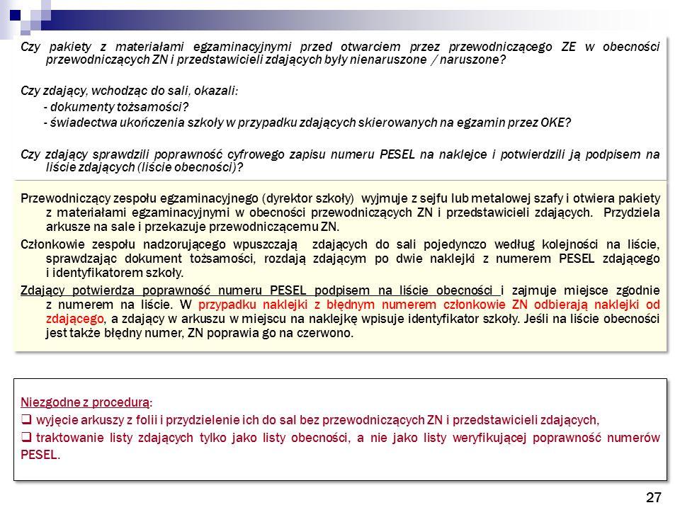 Czy pakiety z materiałami egzaminacyjnymi przed otwarciem przez przewodniczącego ZE w obecności przewodniczących ZN i przedstawicieli zdających były nienaruszone / naruszone