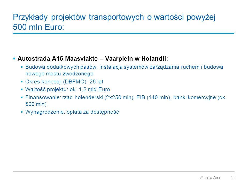 Przykłady projektów transportowych o wartości powyżej 500 mln Euro: