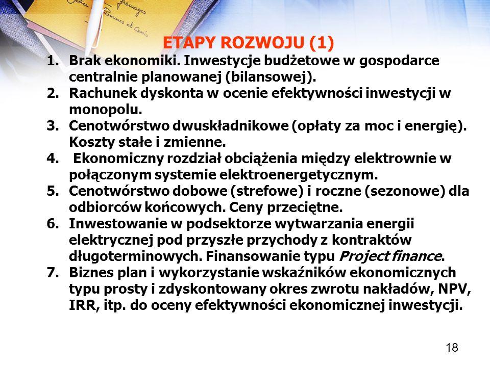 ETAPY ROZWOJU (1) Brak ekonomiki. Inwestycje budżetowe w gospodarce centralnie planowanej (bilansowej).