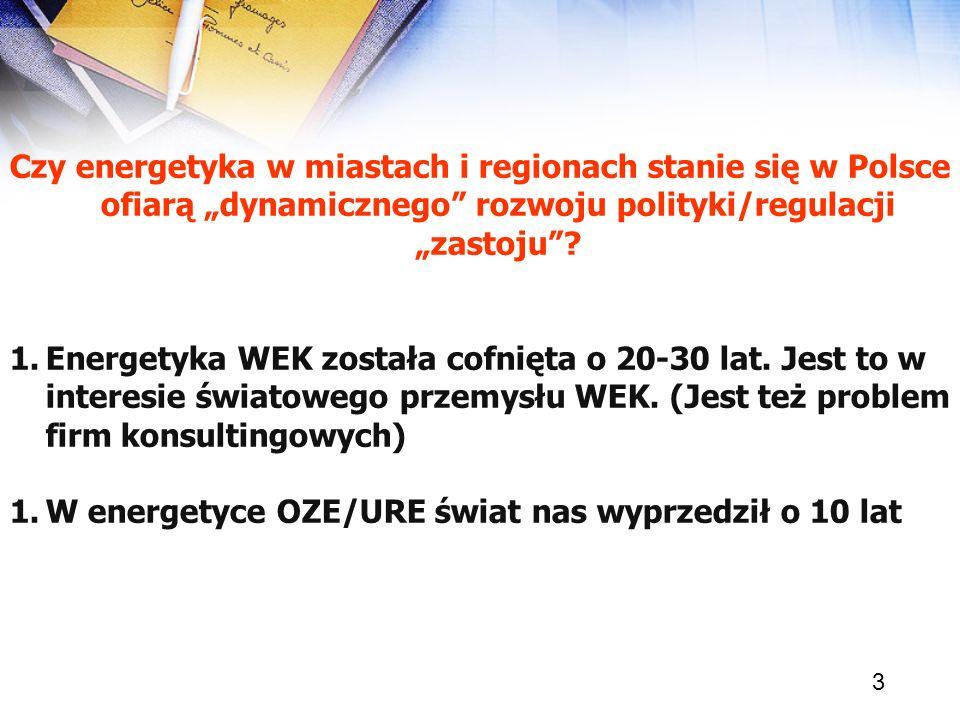 """Czy energetyka w miastach i regionach stanie się w Polsce ofiarą """"dynamicznego rozwoju polityki/regulacji """"zastoju"""