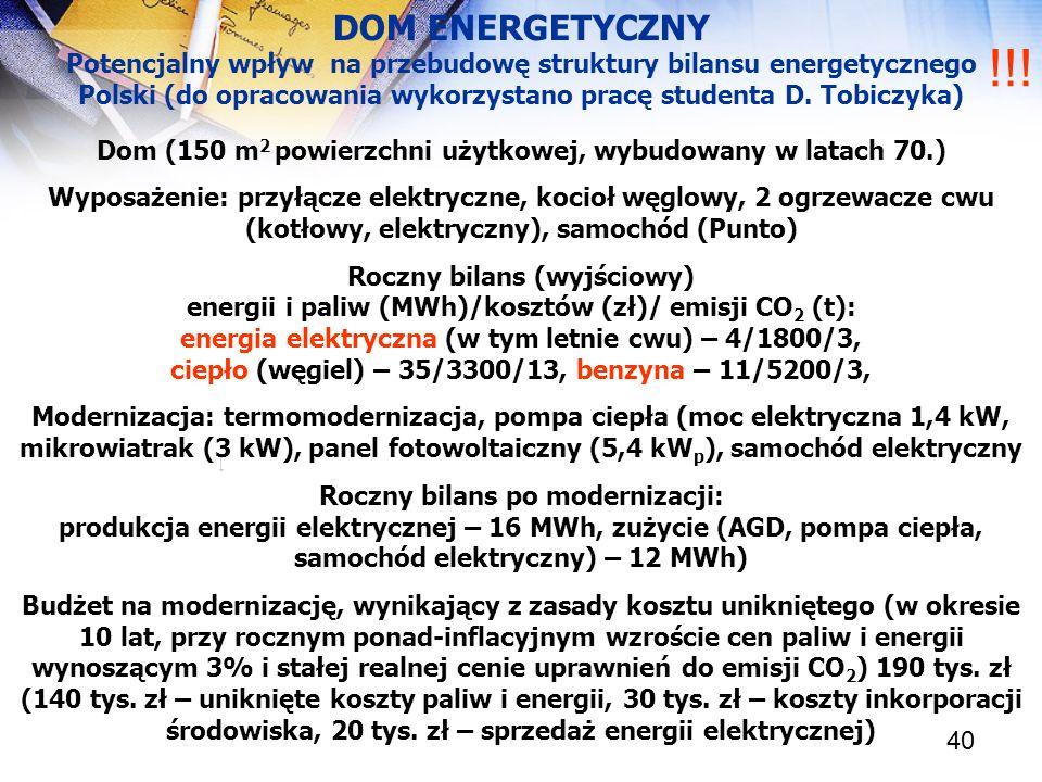 DOM ENERGETYCZNY Potencjalny wpływ na przebudowę struktury bilansu energetycznego Polski (do opracowania wykorzystano pracę studenta D. Tobiczyka)