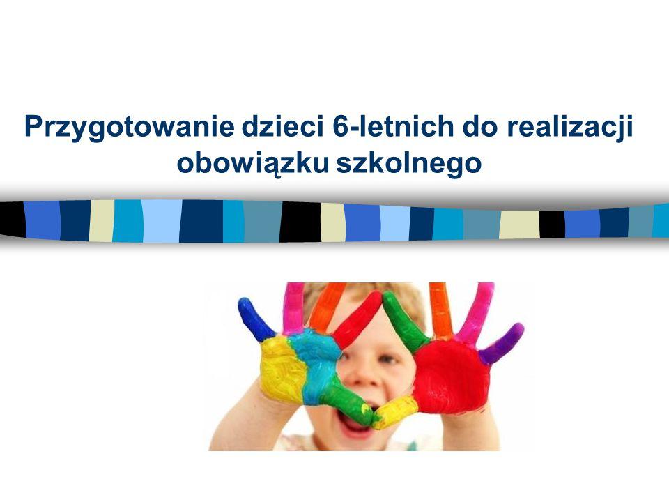 Przygotowanie dzieci 6-letnich do realizacji obowiązku szkolnego