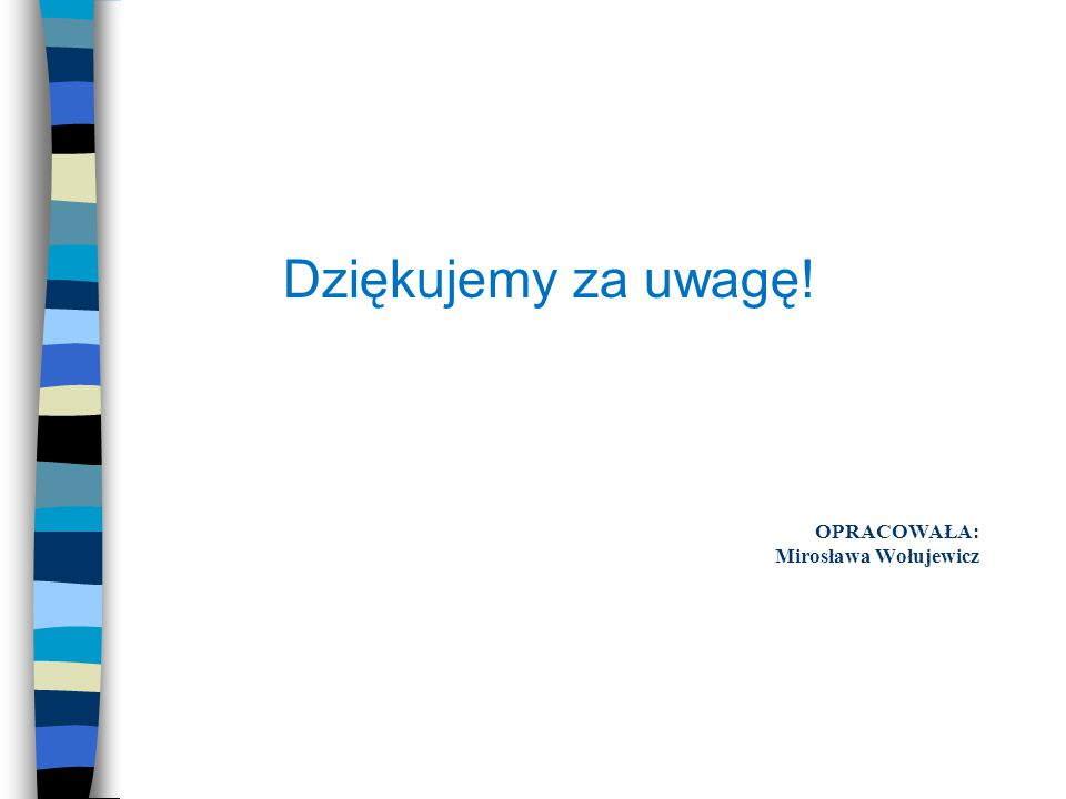 OPRACOWAŁA: Mirosława Wołujewicz