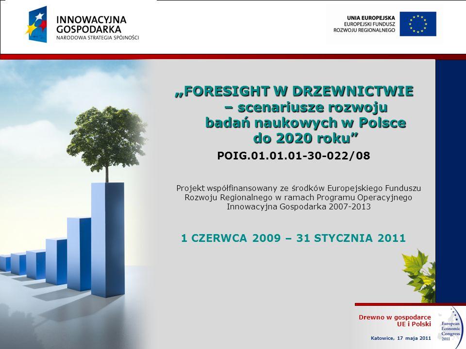 """""""FORESIGHT W DRZEWNICTWIE – scenariusze rozwoju badań naukowych w Polsce do 2020 roku"""