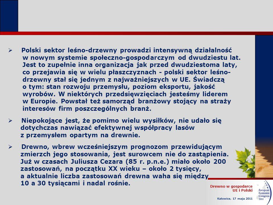Polski sektor leśno-drzewny prowadzi intensywną działalność w nowym systemie społeczno-gospodarczym od dwudziestu lat. Jest to zupełnie inna organizacja jak przed dwudziestoma laty, co przejawia się w wielu płaszczyznach - polski sektor leśno- drzewny stał się jednym z najważniejszych w UE. Świadczą o tym: stan rozwoju przemysłu, poziom eksportu, jakość wyrobów. W niektórych przedsięwzięciach jesteśmy liderem w Europie. Powstał też samorząd branżowy stojący na straży interesów firm poszczególnych branż.