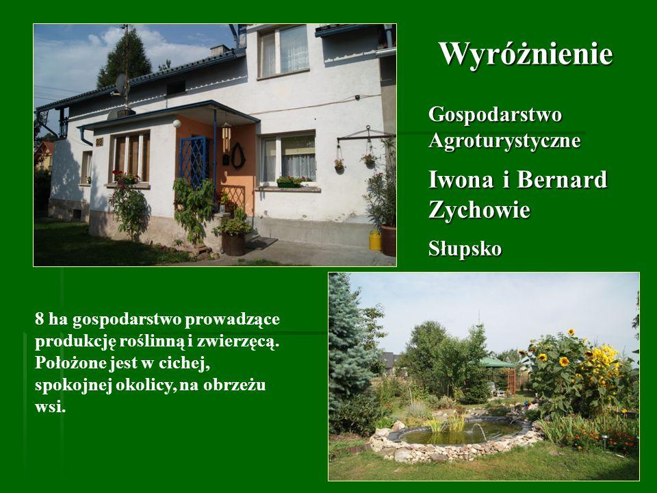 Wyróżnienie Iwona i Bernard Zychowie Gospodarstwo Agroturystyczne