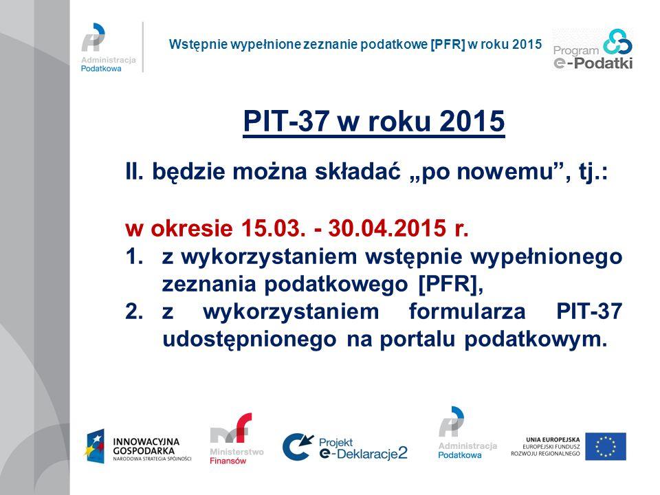 """PIT-37 w roku 2015 II. będzie można składać """"po nowemu , tj.:"""