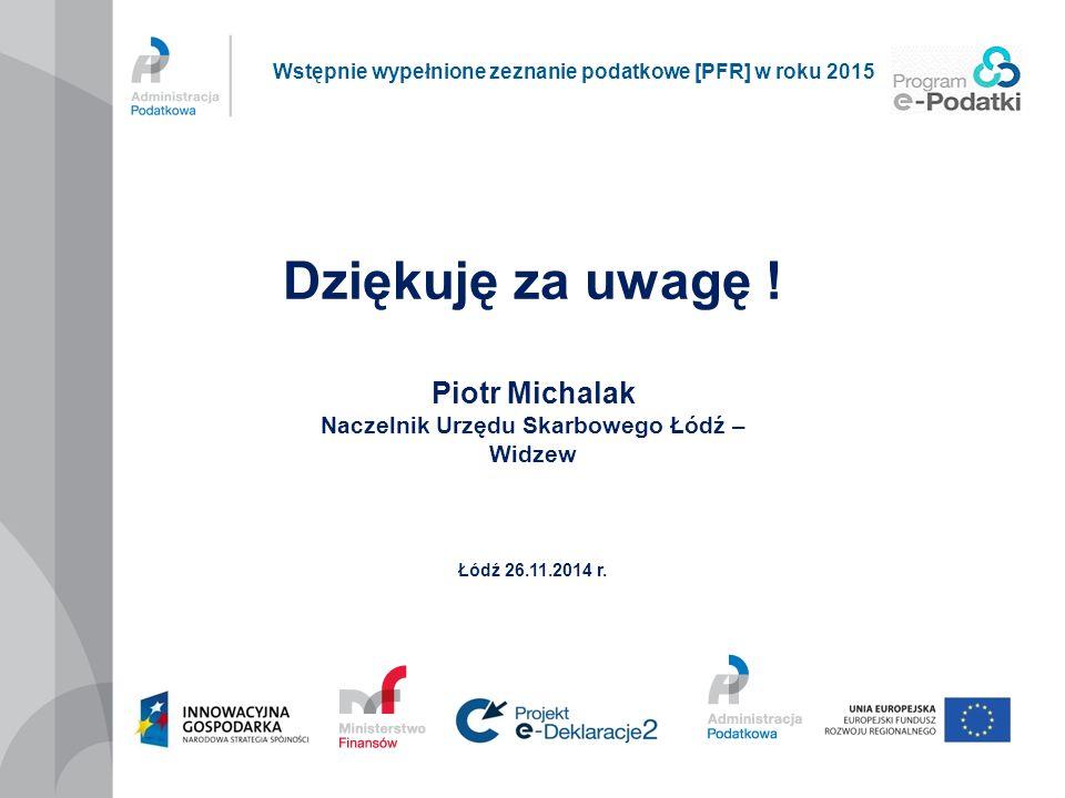 Piotr Michalak Naczelnik Urzędu Skarbowego Łódź – Widzew