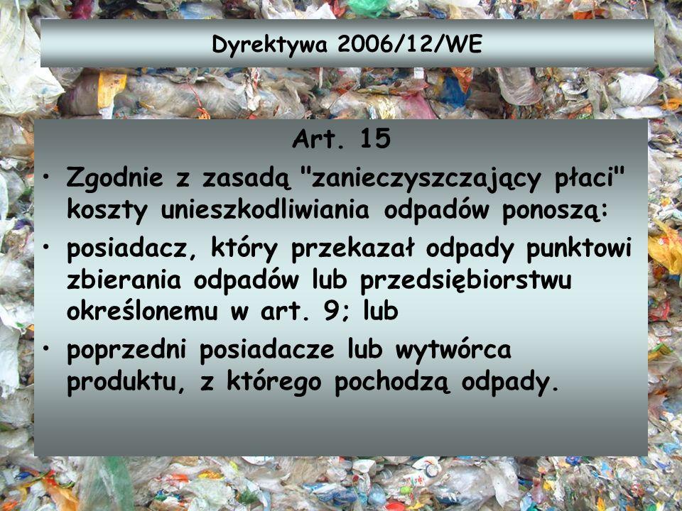 poprzedni posiadacze lub wytwórca produktu, z którego pochodzą odpady.