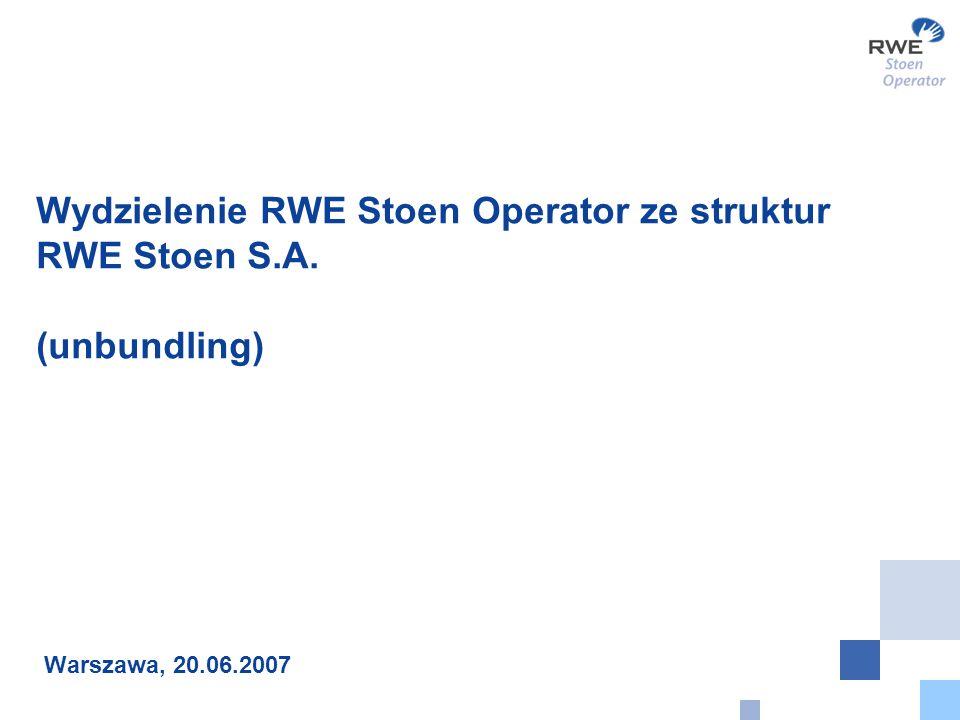 Wydzielenie RWE Stoen Operator ze struktur RWE Stoen S.A. (unbundling)