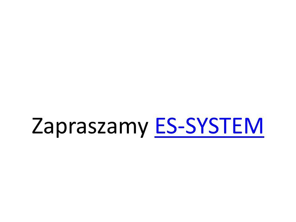 Zapraszamy ES-SYSTEM