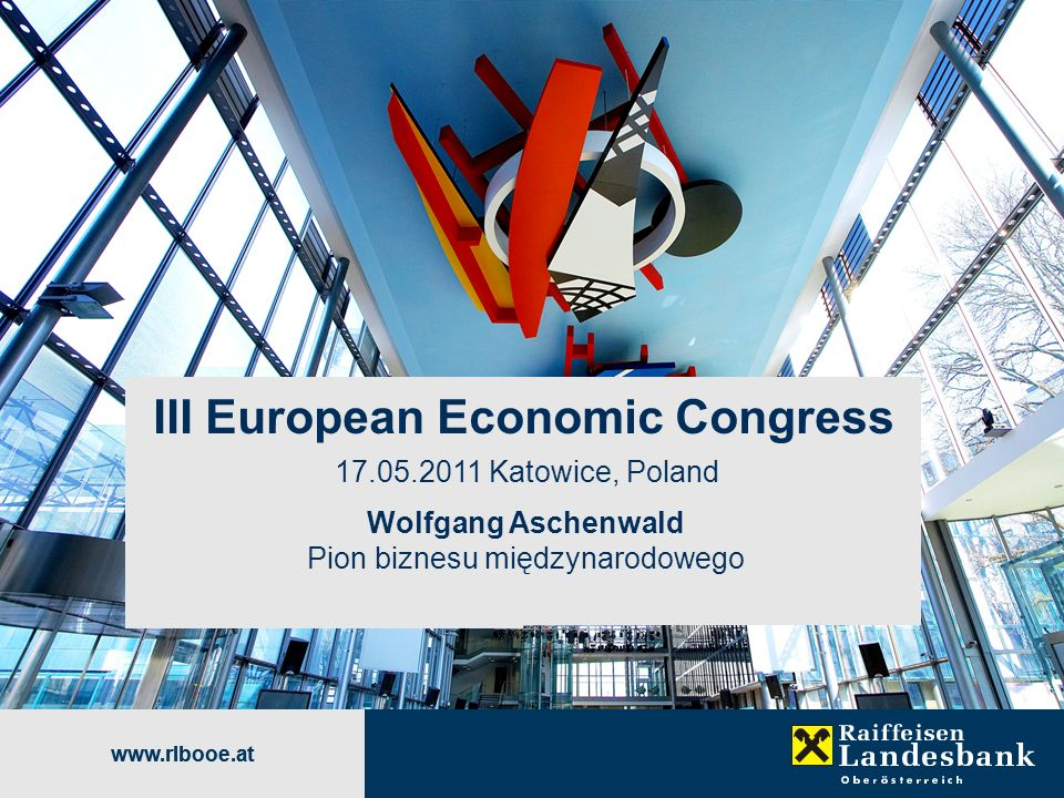 III European Economic Congress 17.05.2011 Katowice, Poland
