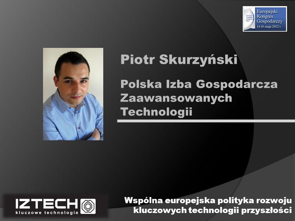 Piotr Skurzyński Polska Izba Gospodarcza Zaawansowanych Technologii