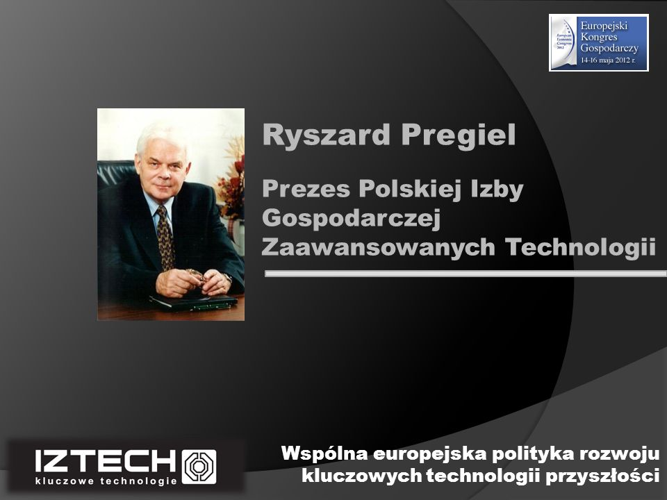 Ryszard Pregiel Prezes Polskiej Izby Gospodarczej Zaawansowanych Technologii.