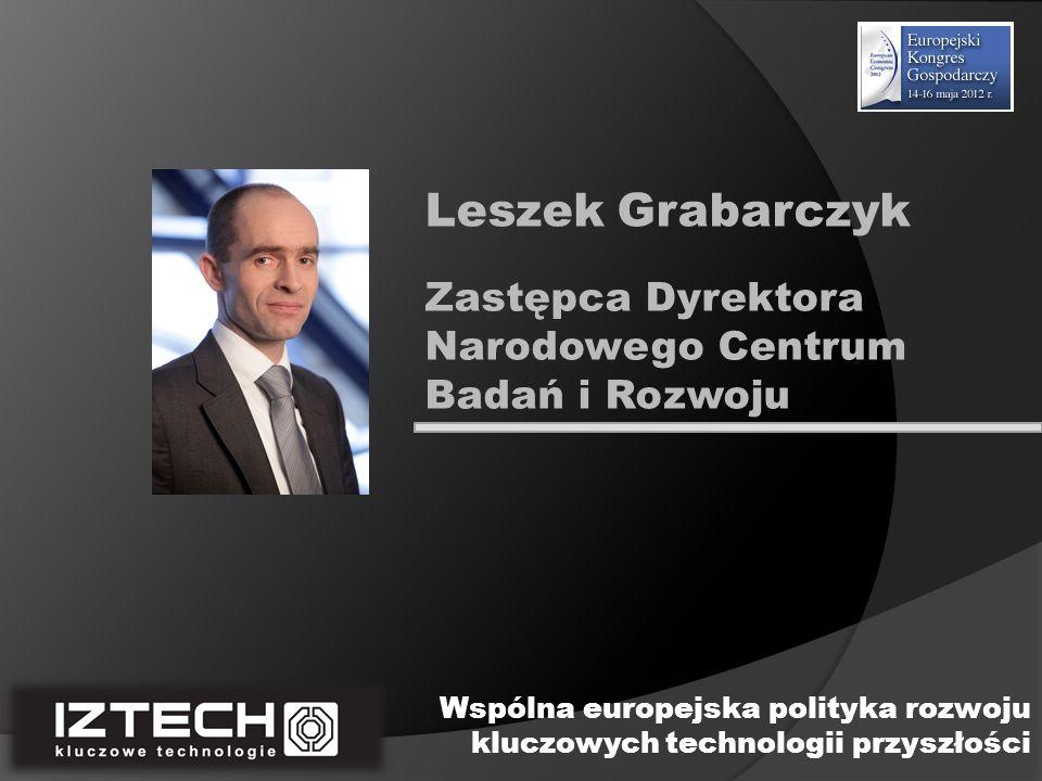 Leszek Grabarczyk Zastępca Dyrektora Narodowego Centrum Badań i Rozwoju.