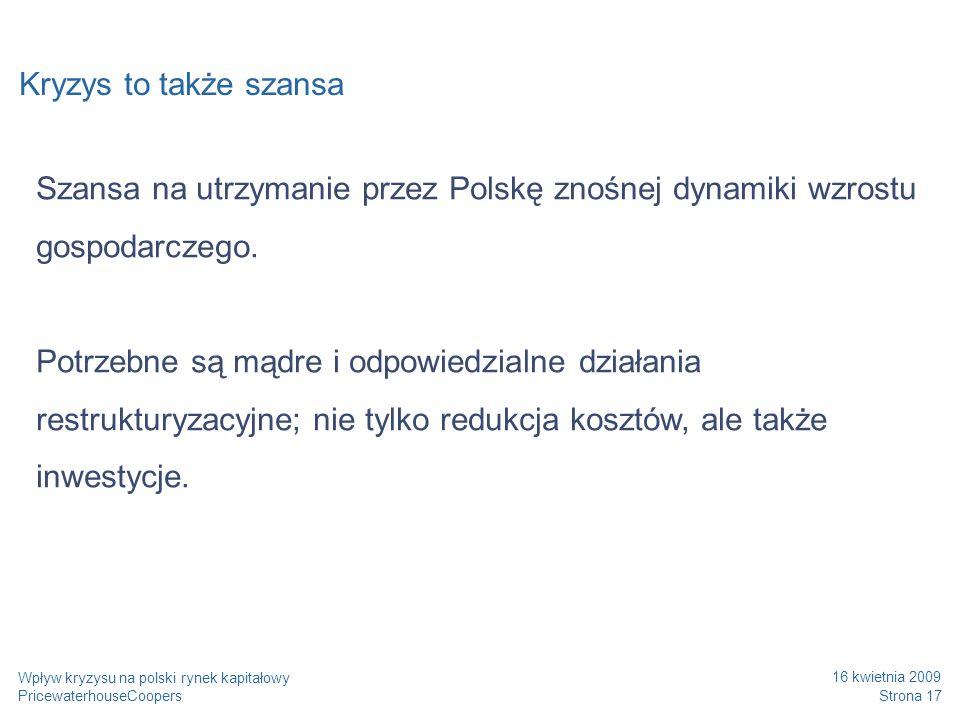 Date Kryzys to także szansa. Szansa na utrzymanie przez Polskę znośnej dynamiki wzrostu gospodarczego.