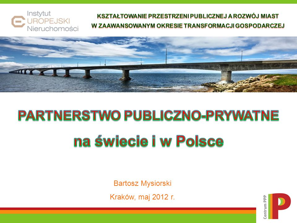 PARTNERSTWO PUBLICZNO-PRYWATNE na świecie i w Polsce