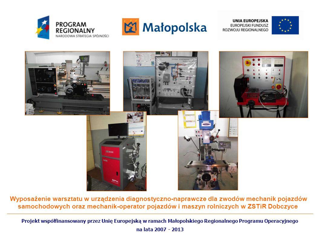 Wyposażenie warsztatu w urządzenia diagnostyczno-naprawcze dla zwodów mechanik pojazdów samochodowych oraz mechanik-operator pojazdów i maszyn rolniczych w ZSTiR Dobczyce