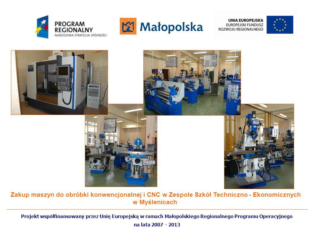 Zakup maszyn do obróbki konwencjonalnej i CNC w Zespole Szkół Techniczno - Ekonomicznych w Myślenicach