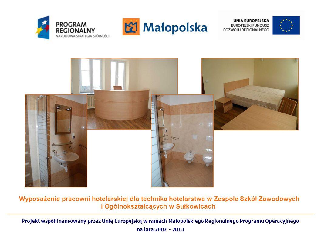 Wyposażenie pracowni hotelarskiej dla technika hotelarstwa w Zespole Szkół Zawodowych i Ogólnokształcących w Sułkowicach