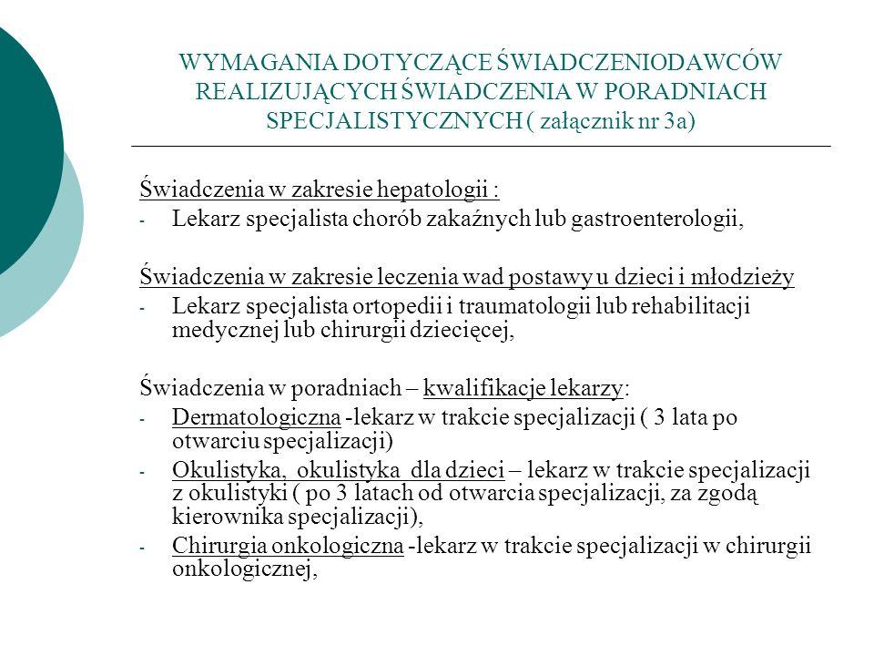 WYMAGANIA DOTYCZĄCE ŚWIADCZENIODAWCÓW REALIZUJĄCYCH ŚWIADCZENIA W PORADNIACH SPECJALISTYCZNYCH ( załącznik nr 3a)
