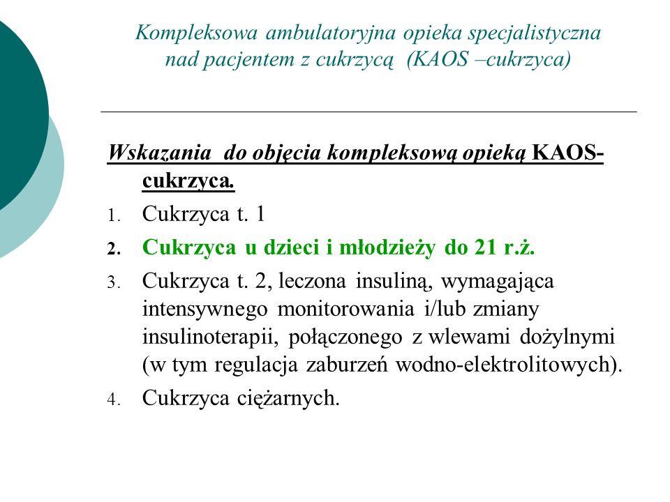 Wskazania do objęcia kompleksową opieką KAOS-cukrzyca. Cukrzyca t. 1