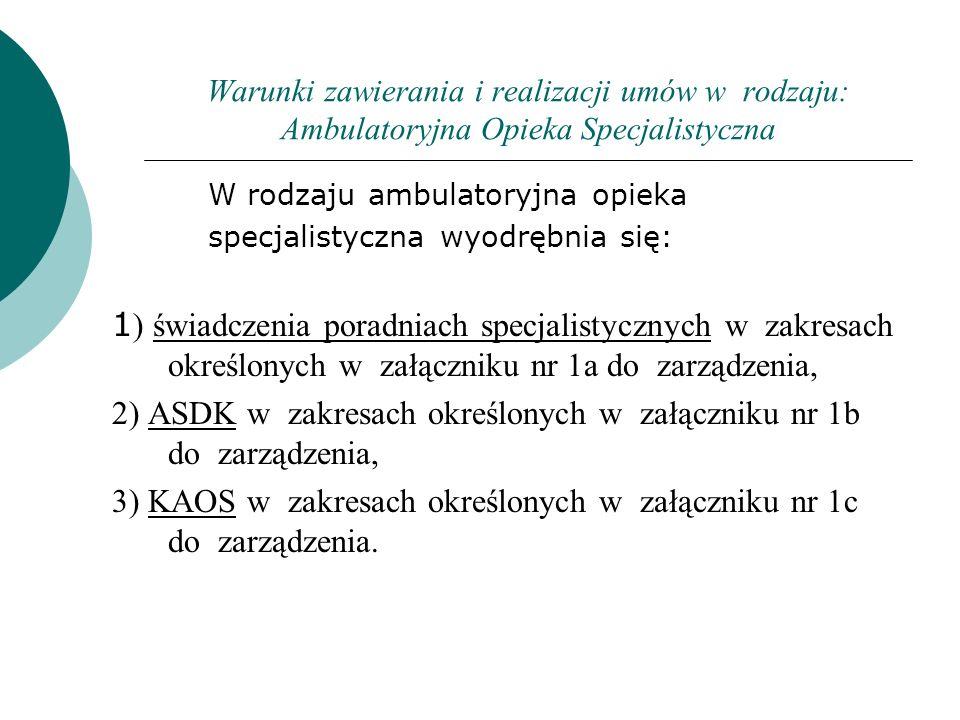 2) ASDK w zakresach określonych w załączniku nr 1b do zarządzenia,