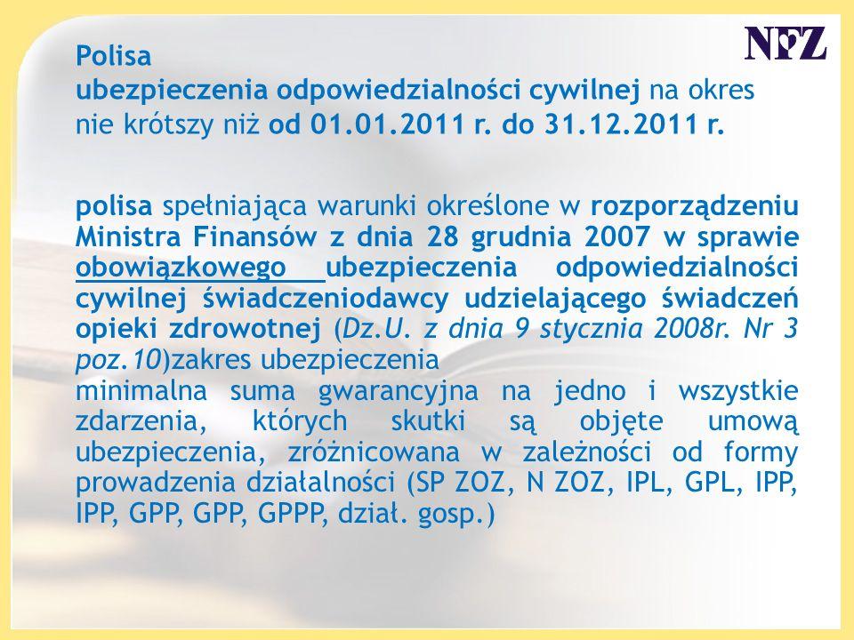 Polisa ubezpieczenia odpowiedzialności cywilnej na okres nie krótszy niż od 01.01.2011 r. do 31.12.2011 r.