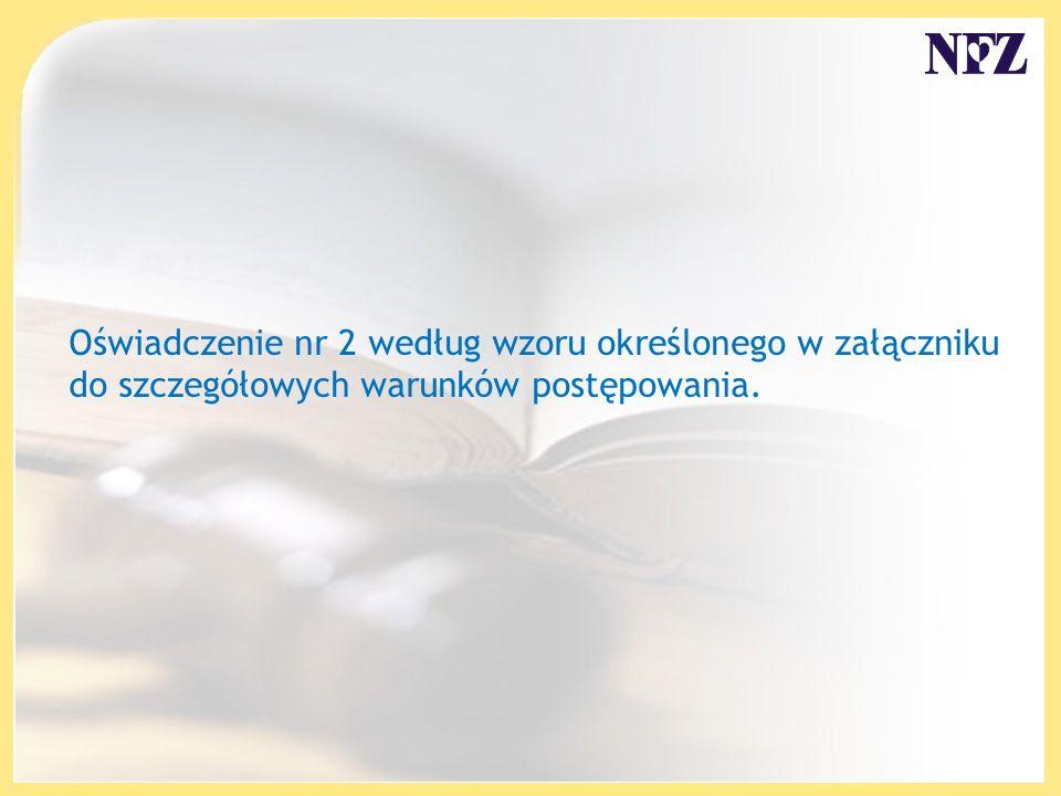 Oświadczenie nr 2 według wzoru określonego w załączniku do szczegółowych warunków postępowania.