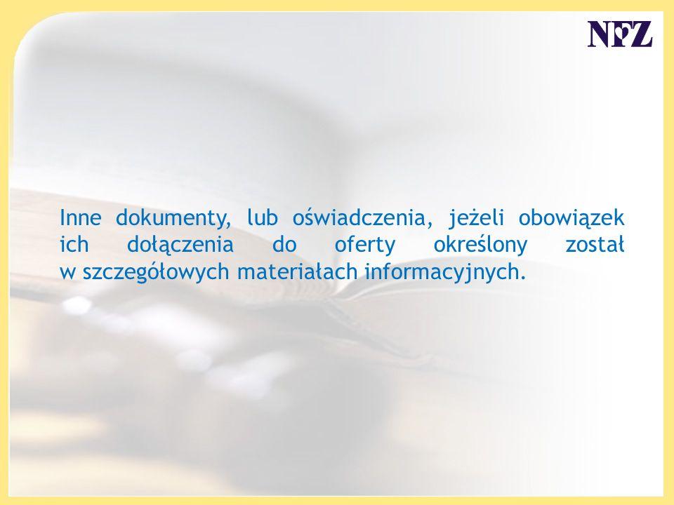 Inne dokumenty, lub oświadczenia, jeżeli obowiązek ich dołączenia do oferty określony został w szczegółowych materiałach informacyjnych.