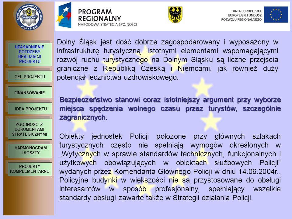 Dolny Śląsk jest dość dobrze zagospodarowany i wyposażony w infrastrukturę turystyczną. Istotnymi elementami wspomagającymi rozwój ruchu turystycznego na Dolnym Śląsku są liczne przejścia graniczne z Republiką Czeską i Niemcami, jak również duży potencjał lecznictwa uzdrowiskowego.
