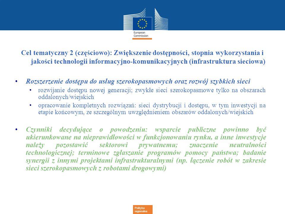 Cel tematyczny 2 (częściowo): Zwiększenie dostępności, stopnia wykorzystania i jakości technologii informacyjno-komunikacyjnych (infrastruktura sieciowa)