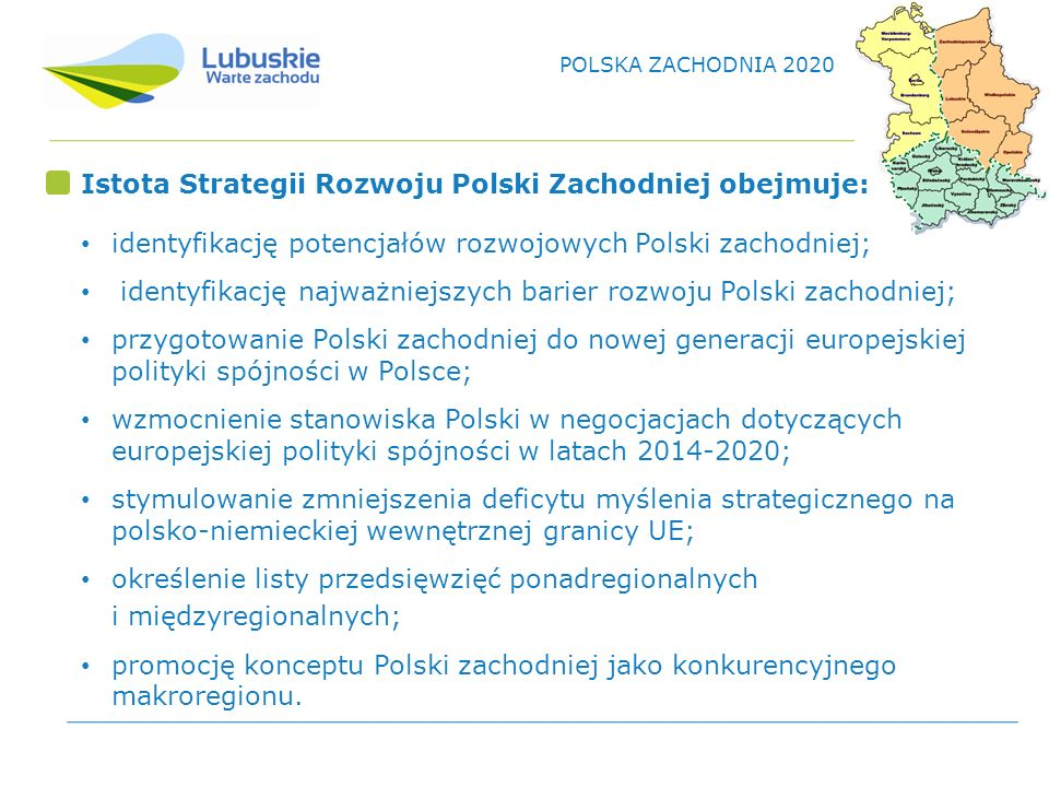 Istota Strategii Rozwoju Polski Zachodniej obejmuje: