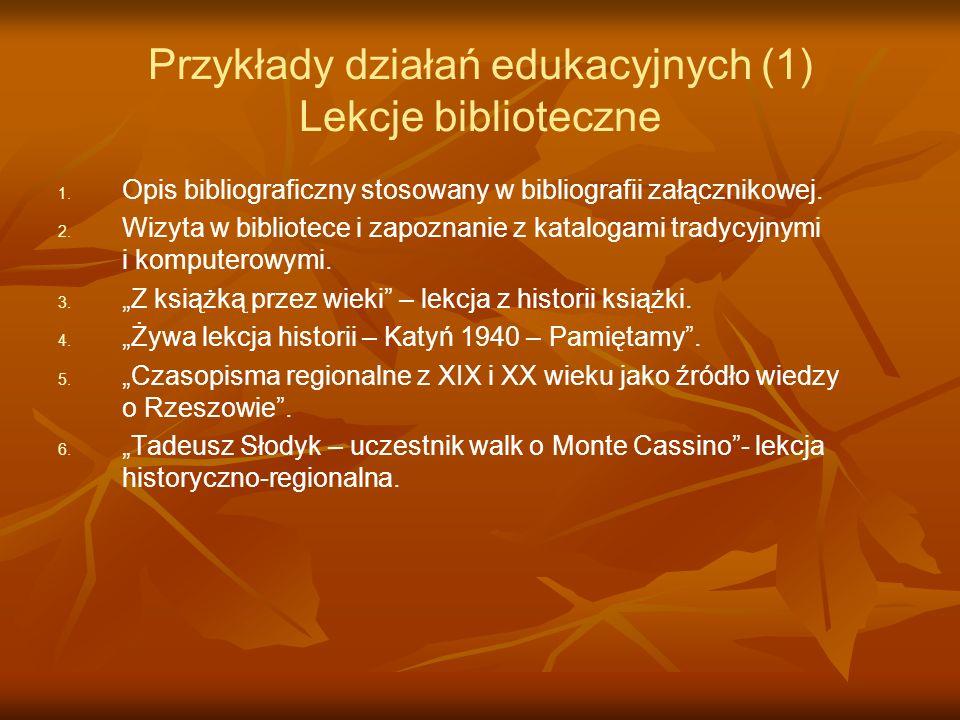 Przykłady działań edukacyjnych (1) Lekcje biblioteczne