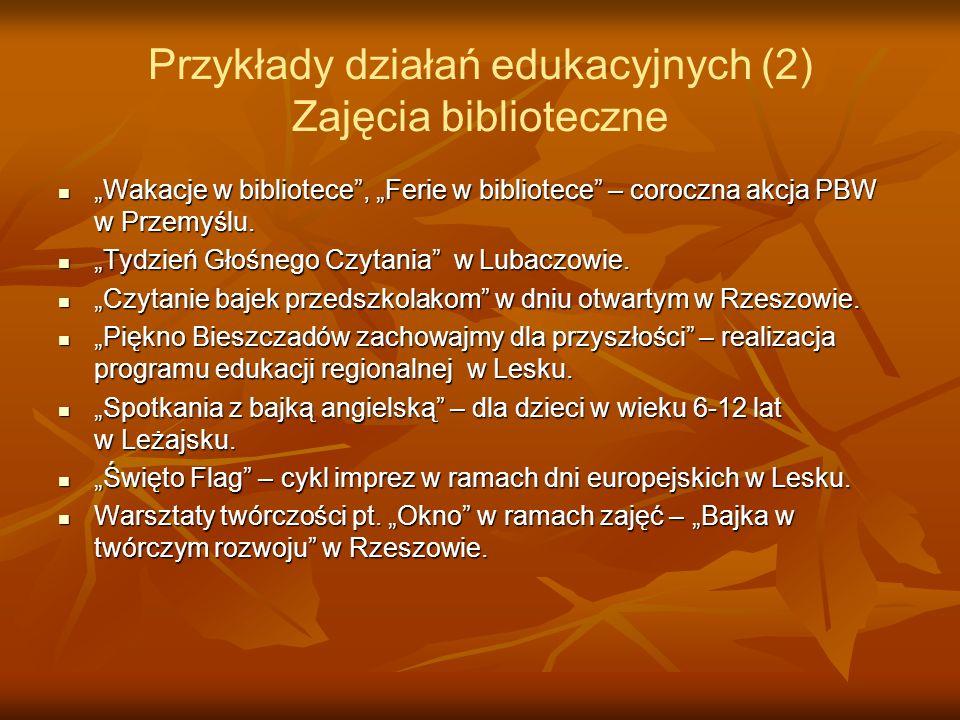 Przykłady działań edukacyjnych (2) Zajęcia biblioteczne