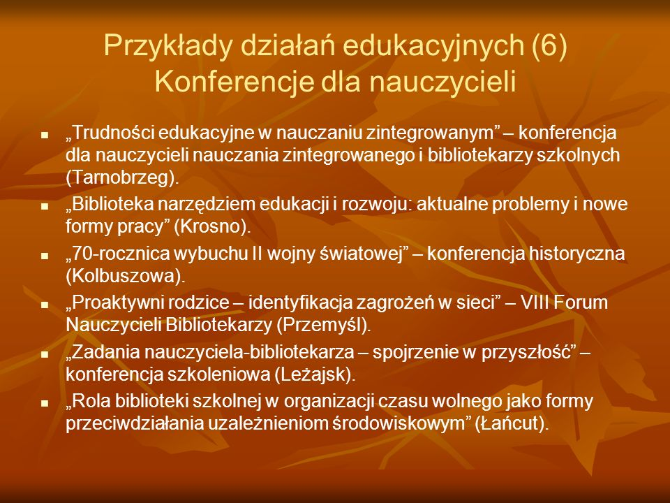 Przykłady działań edukacyjnych (6) Konferencje dla nauczycieli