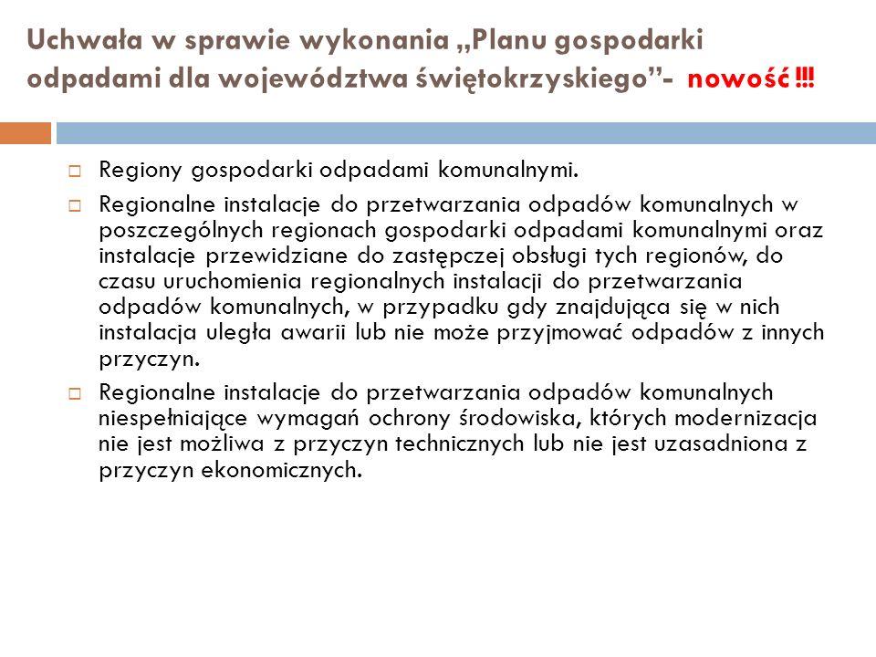 """Uchwała w sprawie wykonania """"Planu gospodarki odpadami dla województwa świętokrzyskiego - nowość !!!"""