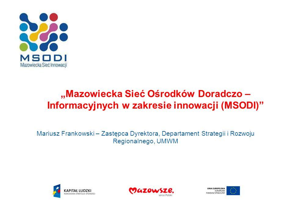 """""""Mazowiecka Sieć Ośrodków Doradczo – Informacyjnych w zakresie innowacji (MSODI)"""
