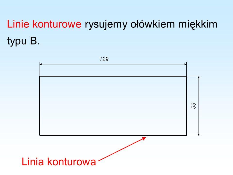 Linie konturowe rysujemy ołówkiem miękkim typu B.