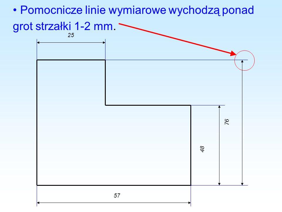 Pomocnicze linie wymiarowe wychodzą ponad grot strzałki 1-2 mm.