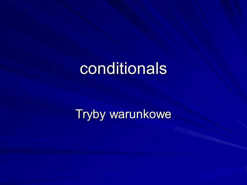 conditionals Tryby warunkowe