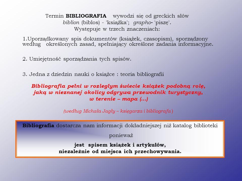 Termin BIBLIOGRAFIA wywodzi się od greckich słów