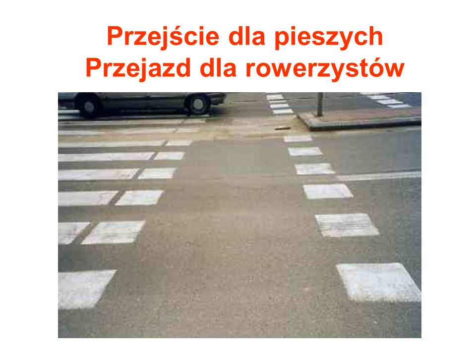 Przejście dla pieszych Przejazd dla rowerzystów