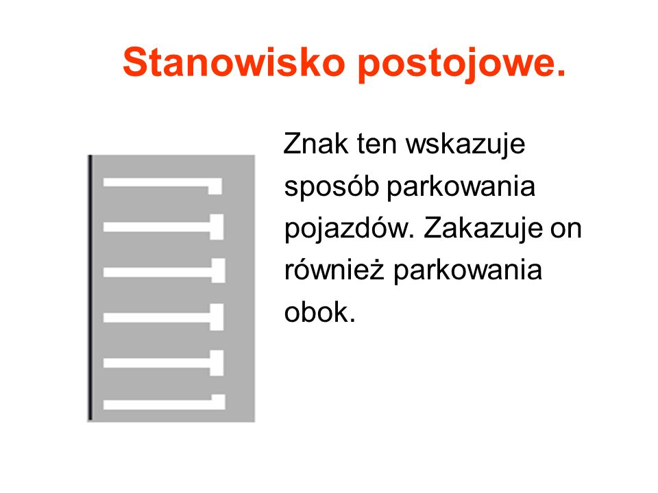 Stanowisko postojowe. Znak ten wskazuje sposób parkowania pojazdów.